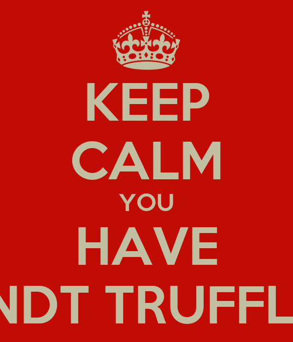 KEEP CALM YOU HAVE LINDT TRUFFLES
