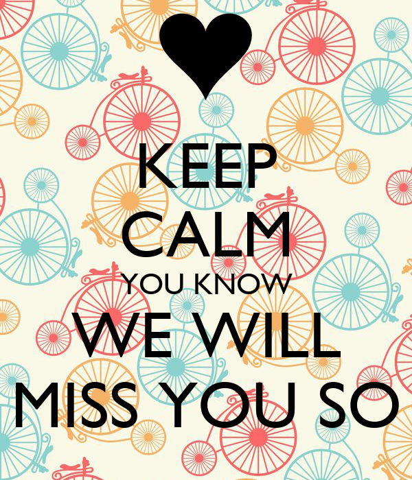 KEEP CALM YOU KNOW WE WILL MISS SO Poster SINDY Keep Calm o