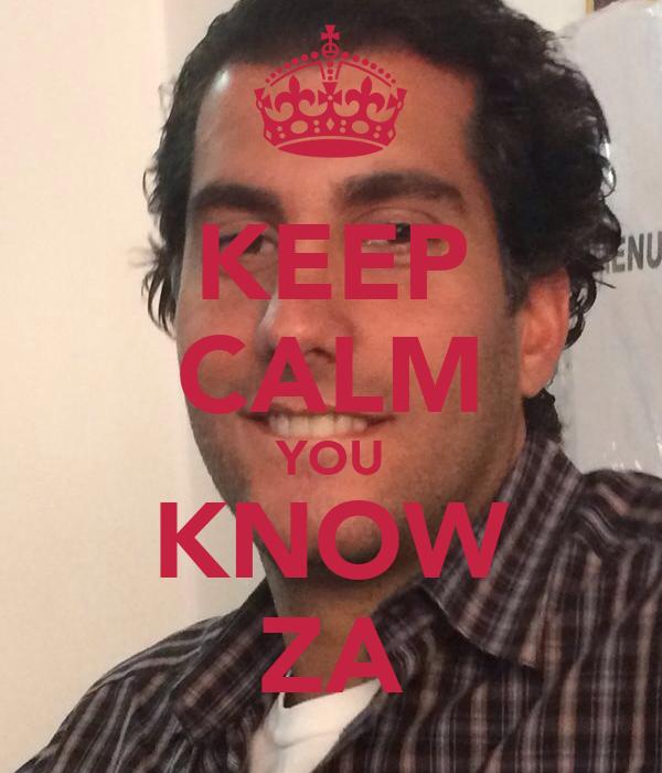 KEEP CALM YOU KNOW ZA