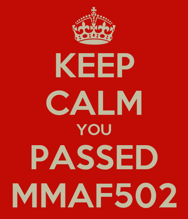 KEEP CALM YOU PASSED MMAF502