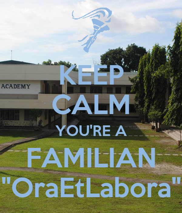 "KEEP CALM YOU'RE A FAMILIAN ""OraEtLabora"""