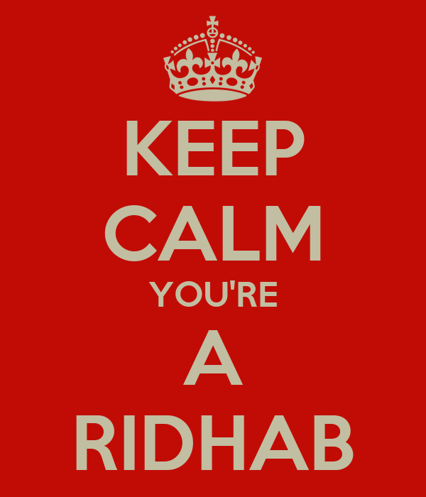 KEEP CALM YOU'RE A RIDHAB