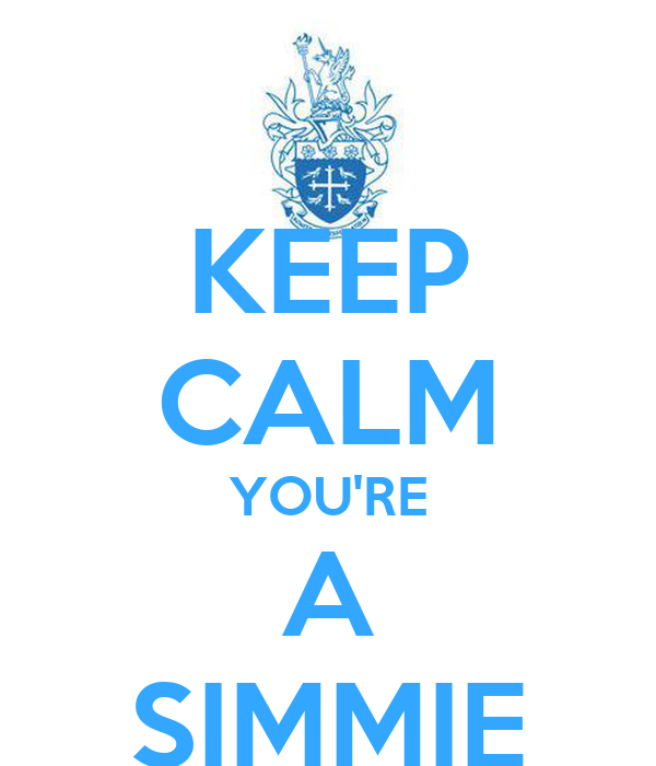KEEP CALM YOU'RE A SIMMIE