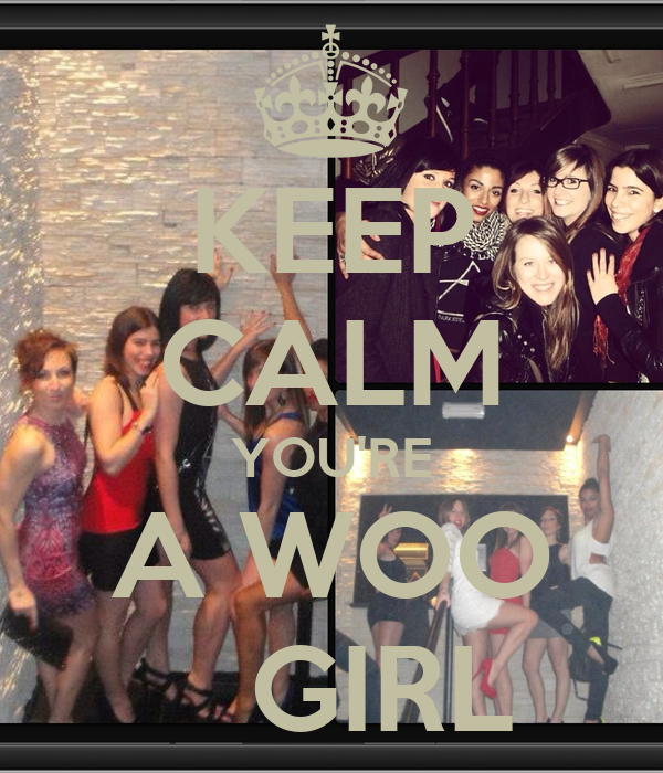 KEEP CALM YOU'RE A WOO    GIRL