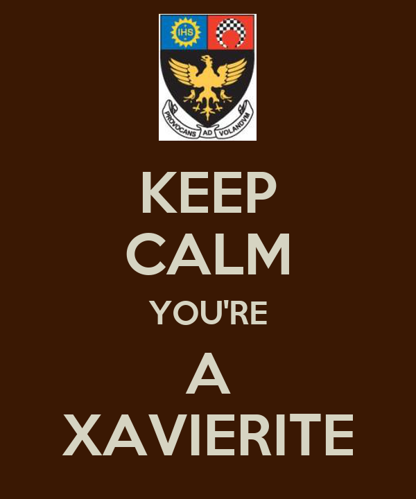 KEEP CALM YOU'RE A XAVIERITE