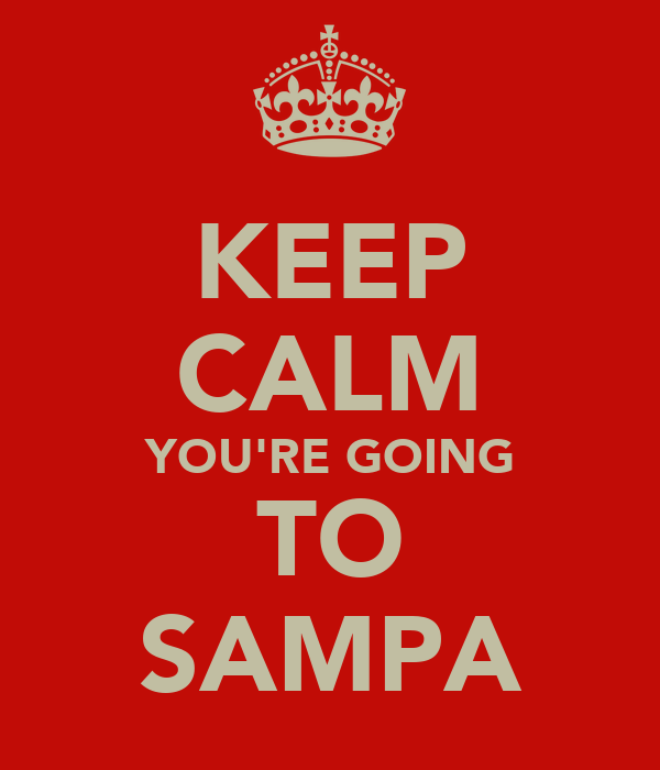 KEEP CALM YOU'RE GOING TO SAMPA