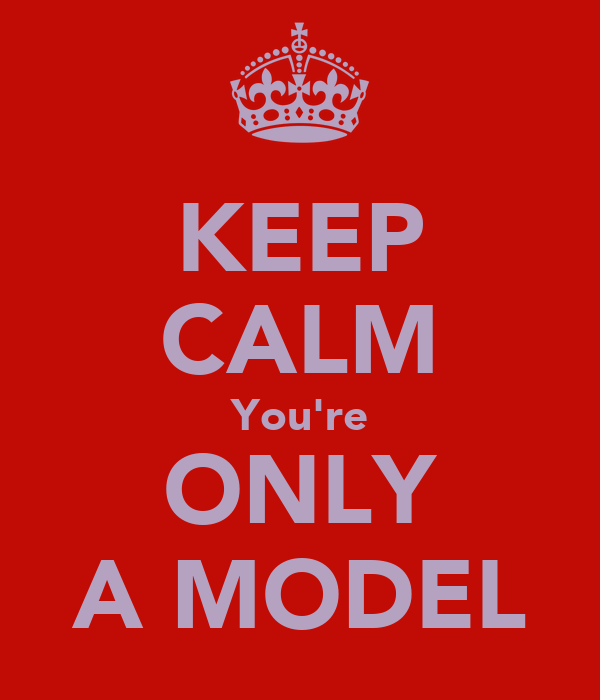 KEEP CALM You're ONLY A MODEL