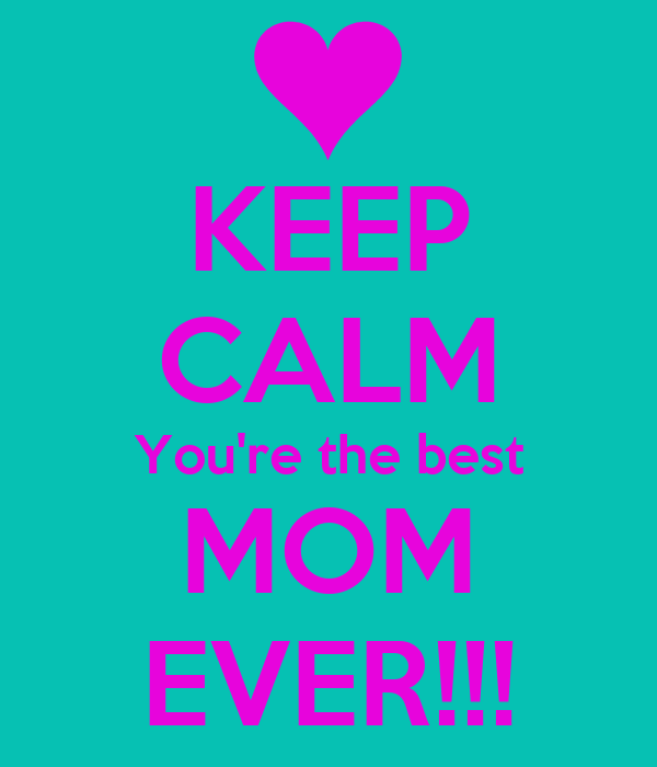 Best Mom Ever eCard - Free Mother's Day Cards Online |You Are The Best Momma Ever