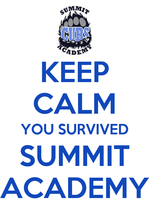 KEEP CALM YOU SURVIVED SUMMIT ACADEMY