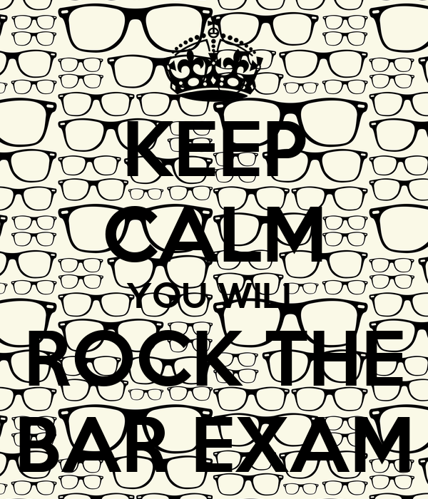 KEEP CALM YOU WILL ROCK THE BAR EXAM