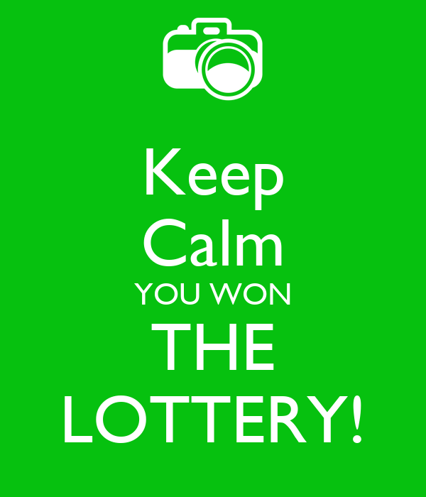 Keep Calm YOU WON THE LOTTERY!