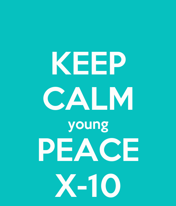 KEEP CALM young PEACE X-10