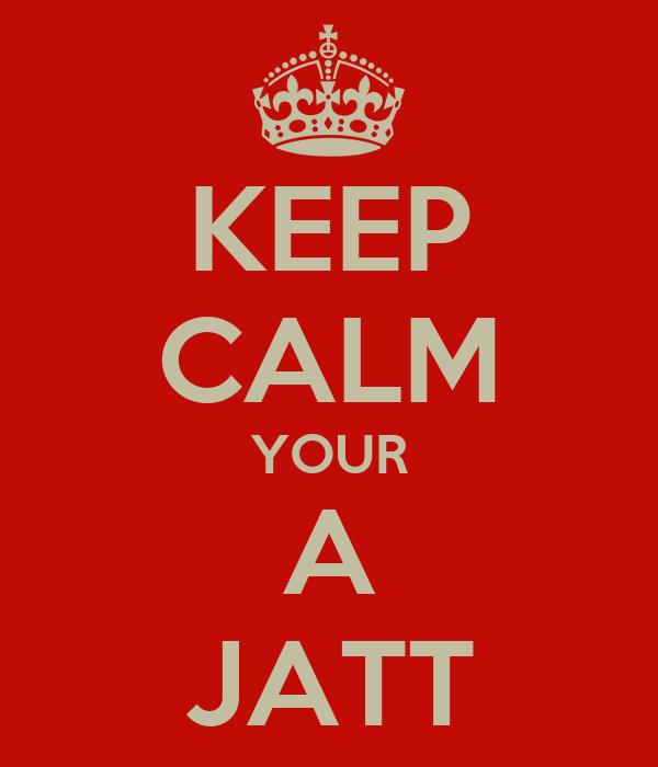 KEEP CALM YOUR A JATT