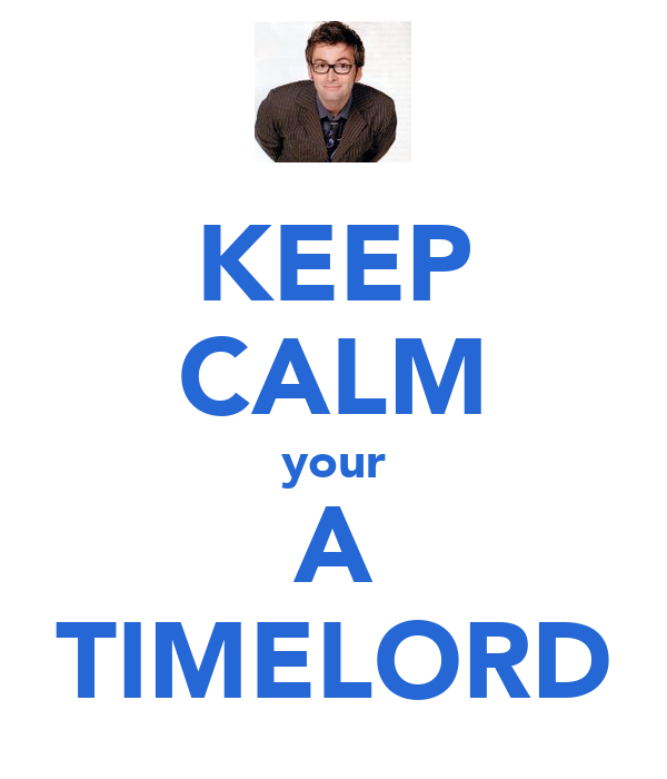 KEEP CALM your A TIMELORD