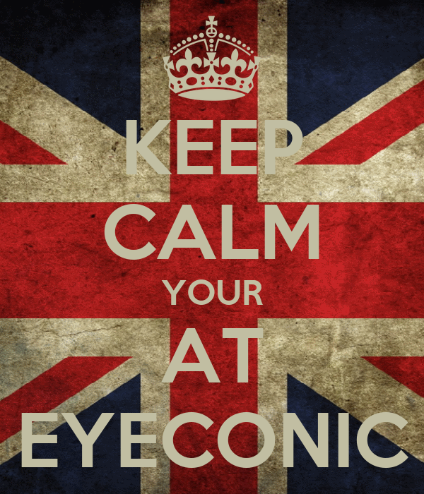 KEEP CALM YOUR AT EYECONIC
