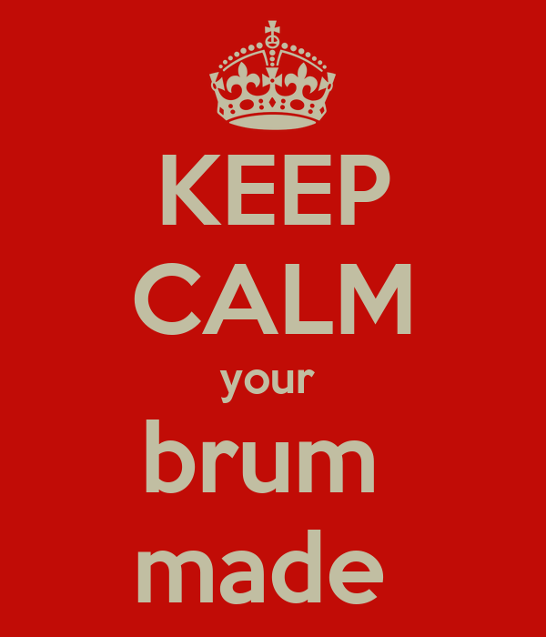 KEEP CALM your  brum  made