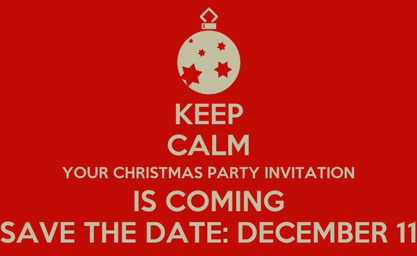keep calm your christmas party invitation is coming save the date