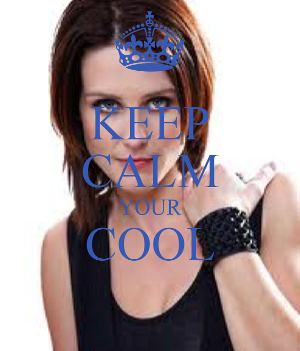 KEEP CALM YOUR COOL