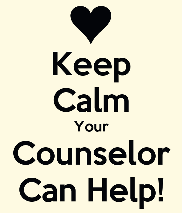 Keep Calm Your Counselor Can Help!