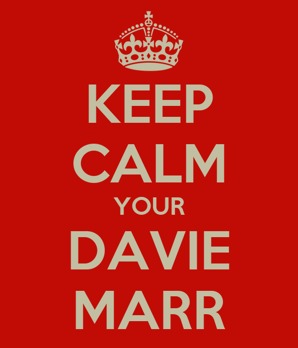 KEEP CALM YOUR DAVIE MARR