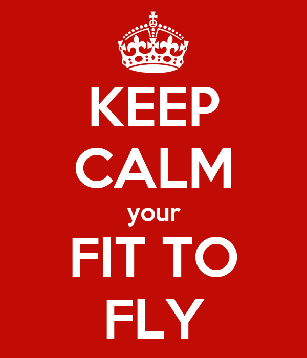 KEEP CALM your FIT TO FLY