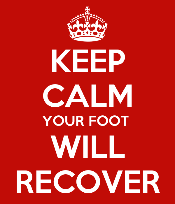 KEEP CALM YOUR FOOT  WILL RECOVER
