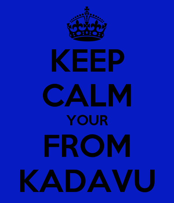 KEEP CALM YOUR FROM KADAVU