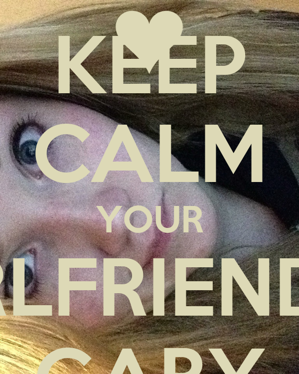 KEEP CALM YOUR GIRLFRIEND IS GABY