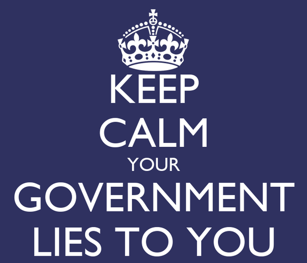 KEEP CALM YOUR GOVERNMENT LIES TO YOU
