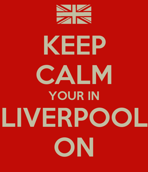 KEEP CALM YOUR IN LIVERPOOL ON