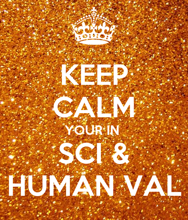 KEEP CALM YOUR IN  SCI & HUMAN VAL