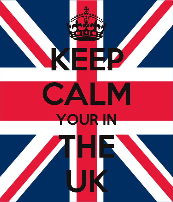 KEEP CALM YOUR IN THE UK