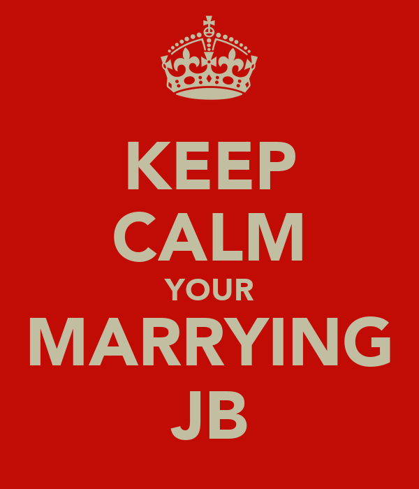 KEEP CALM YOUR MARRYING JB