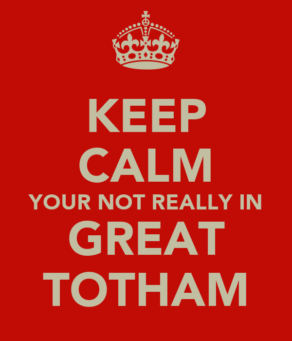 KEEP CALM YOUR NOT REALLY IN GREAT TOTHAM