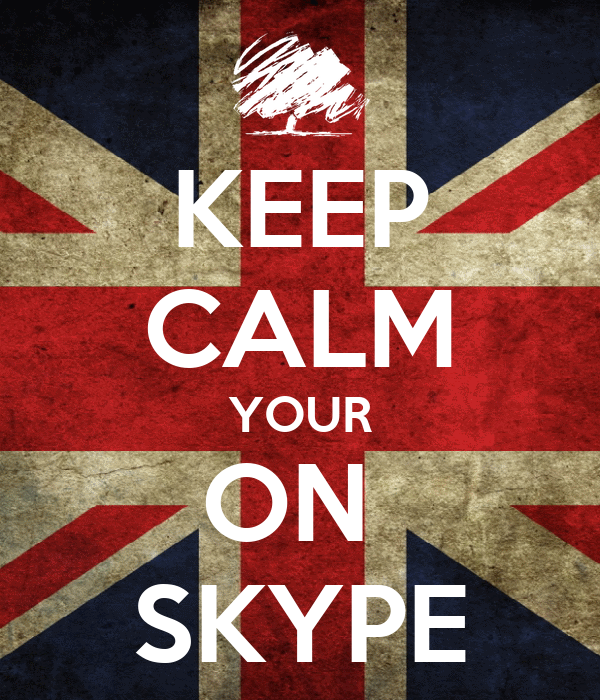 KEEP CALM YOUR ON  SKYPE