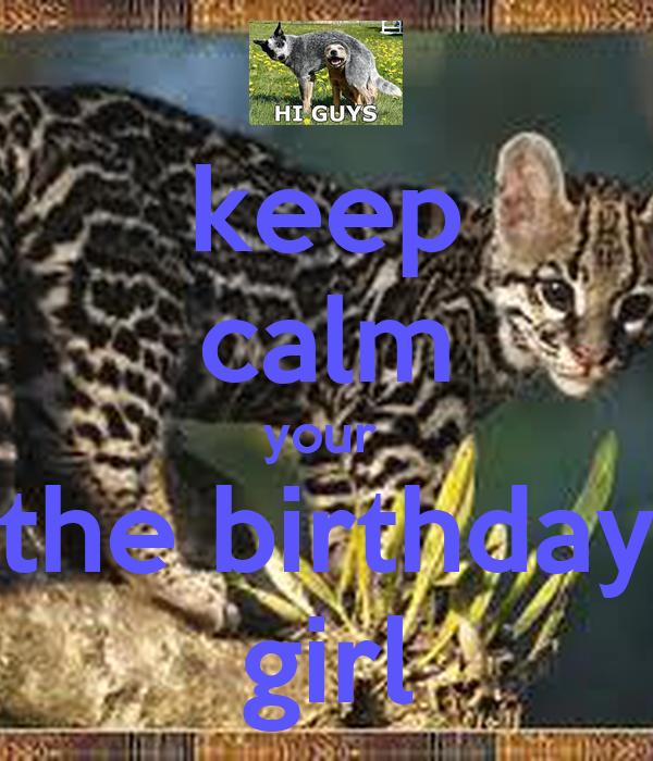 keep calm your  the birthday girl