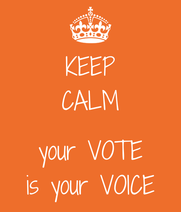KEEP CALM  your VOTE is your VOICE