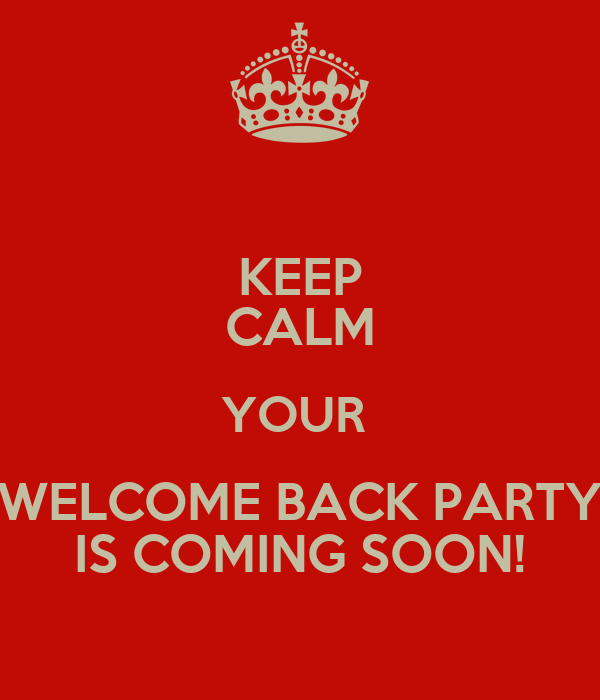 Top KEEP CALM YOUR WELCOME BACK PARTY IS COMING SOON! Poster | lYNDSEY  LB79