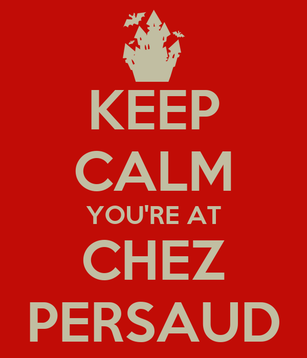 KEEP CALM YOU'RE AT CHEZ PERSAUD