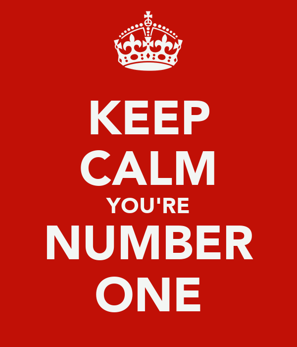 KEEP CALM YOU'RE NUMBER ONE