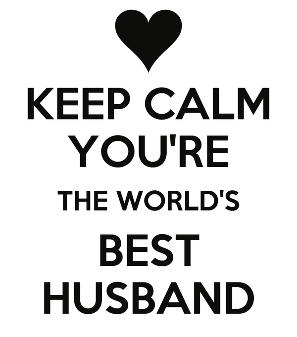 Keep Calm Youre The Worlds Best Husband Poster