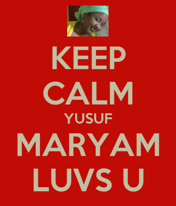 KEEP CALM YUSUF MARYAM LUVS U