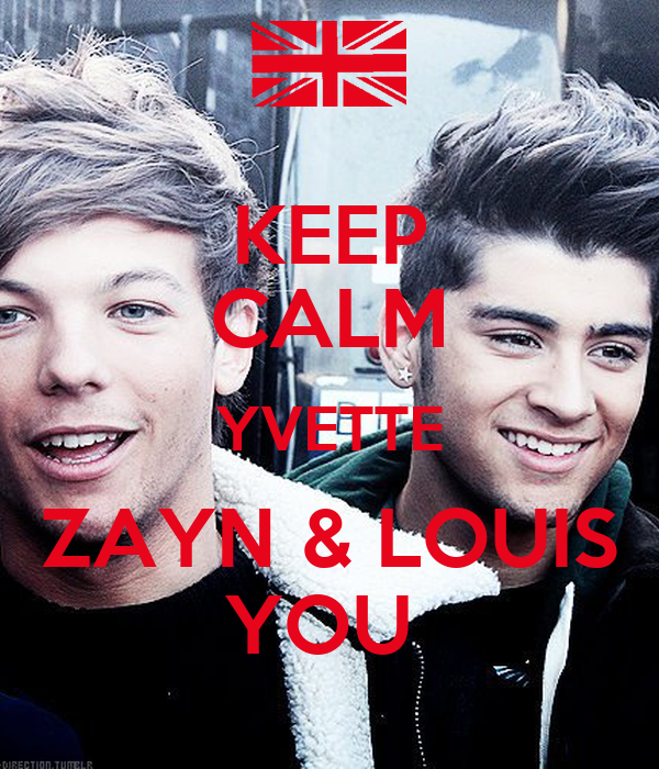 KEEP CALM YVETTE ZAYN & LOUIS YOU
