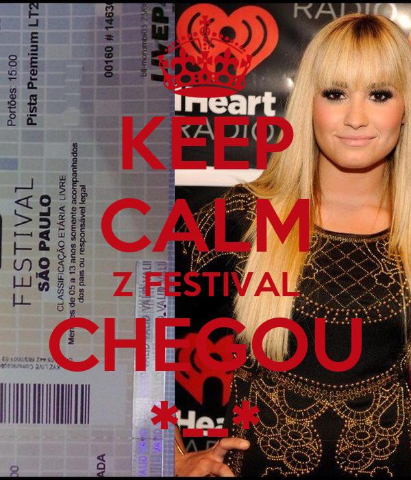KEEP CALM Z FESTIVAL CHEGOU *--*