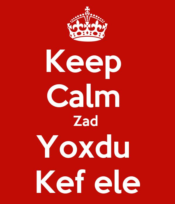 Keep  Calm  Zad  Yoxdu  Kef ele
