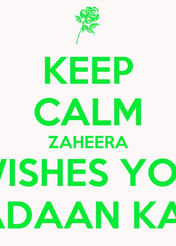 KEEP CALM ZAHEERA WISHES YOU RAMADAAN KAREEM