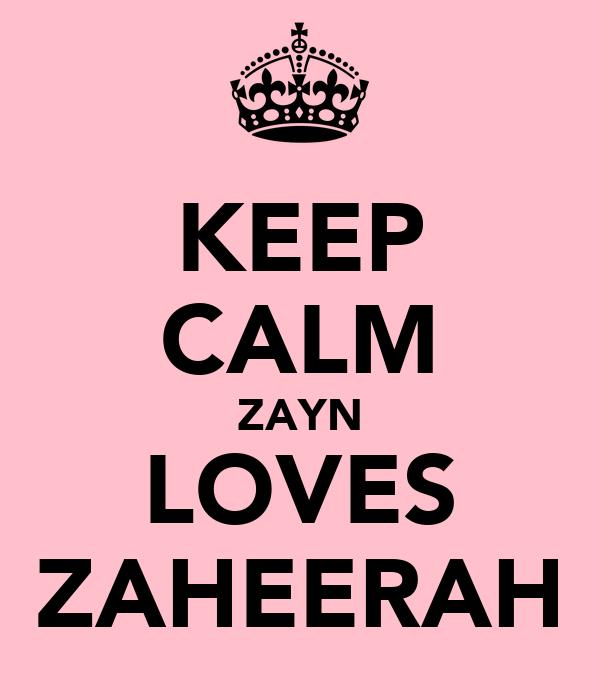 KEEP CALM ZAYN LOVES ZAHEERAH