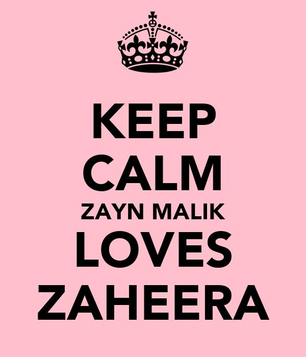 KEEP CALM ZAYN MALIK LOVES ZAHEERA
