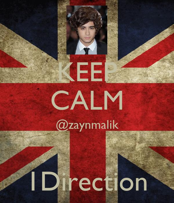 KEEP CALM @zaynmalik  1Direction