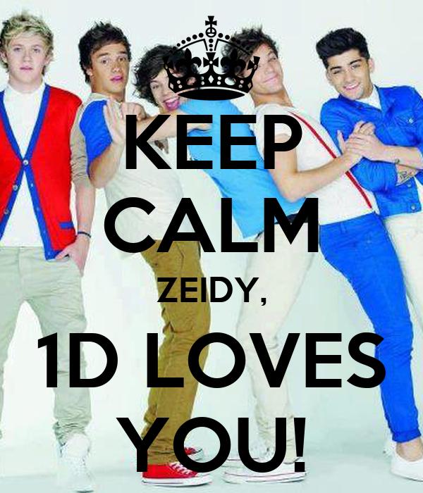 KEEP CALM ZEIDY, 1D LOVES YOU!